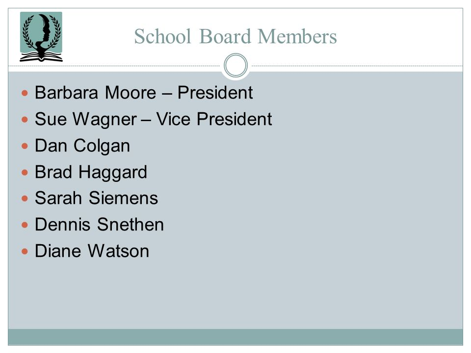 School Board Members Barbara Moore – President