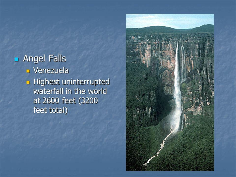 Angel Falls Venezuela Highest uninterrupted waterfall in the world at 2600 feet (3200 feet total)