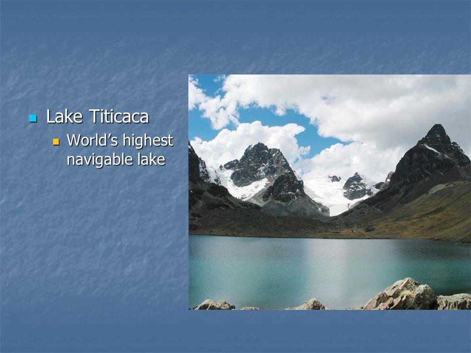Lake Titicaca World's highest navigable lake