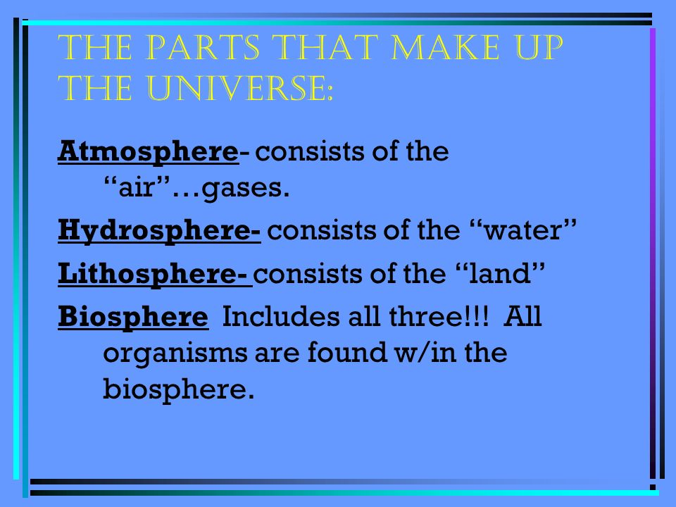The parts that make up the universe: