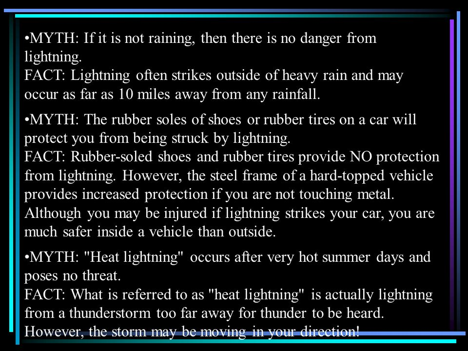 MYTH: If it is not raining, then there is no danger from lightning
