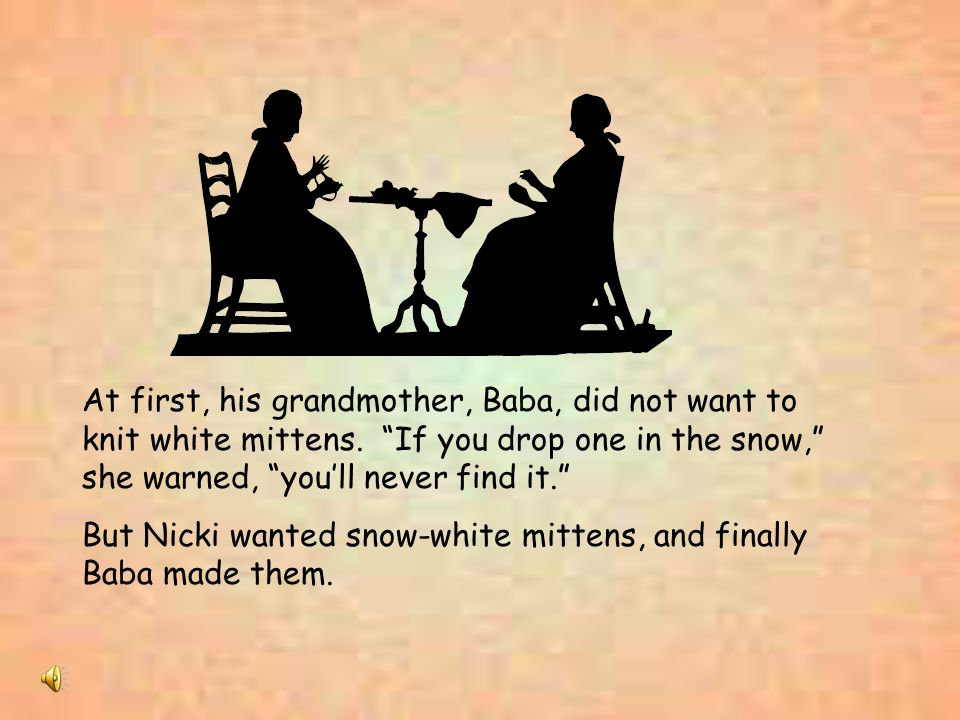 At first, his grandmother, Baba, did not want to knit white mittens