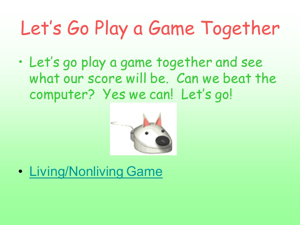Let's Go Play a Game Together
