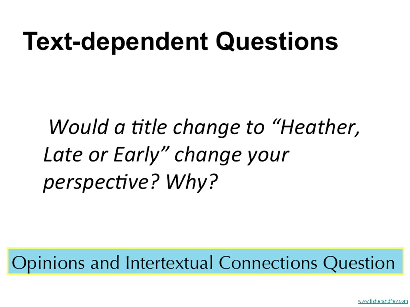 Notice how these next two questions now move beyond the text, but only after there has been a thorough discussion of the reading first: