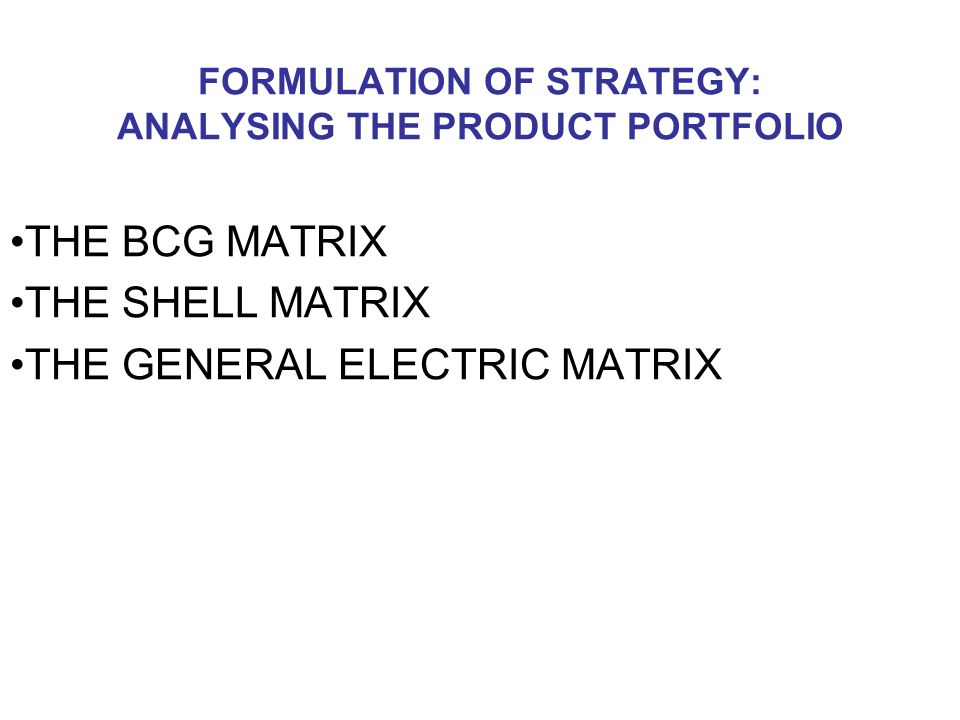 bcg matrix for shell 8 product and portfolio analysis objectives to investigate the competitive position of your business's products or strategic business units also referred to as the bcg box the purpose of the matrix is to analyse a firm's product portfolio or portfolio of sbus.