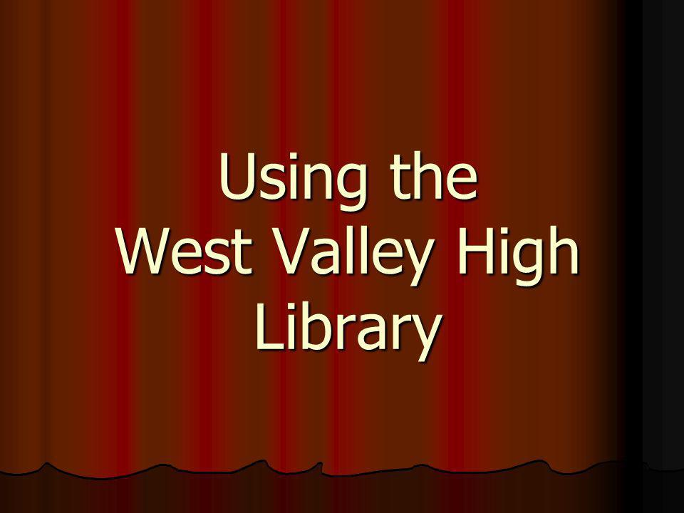 Using the West Valley High Library