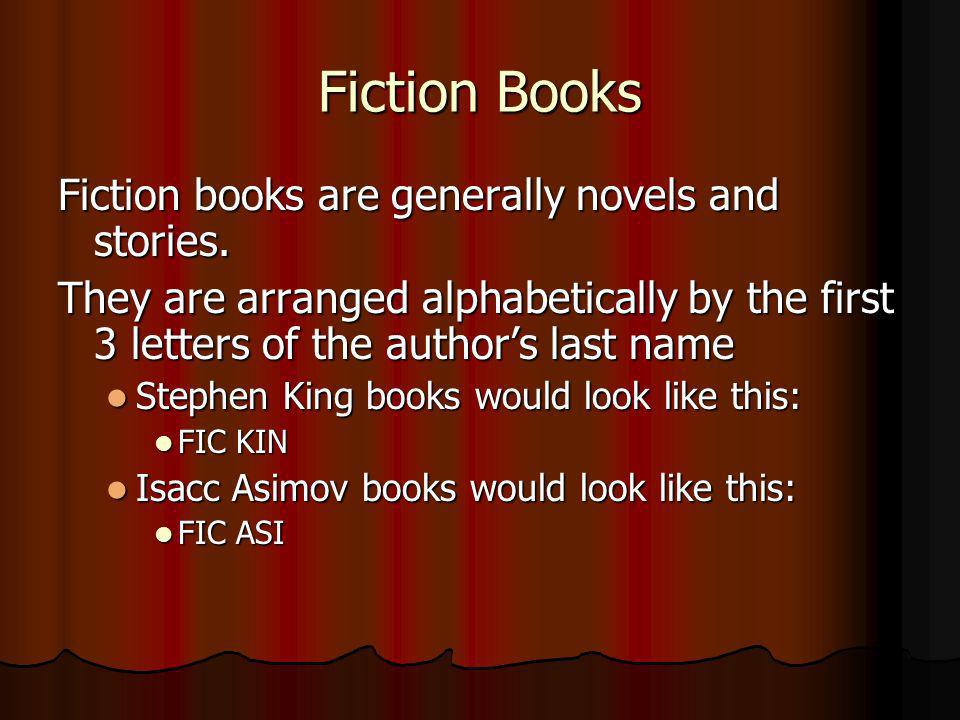 Fiction Books Fiction books are generally novels and stories.