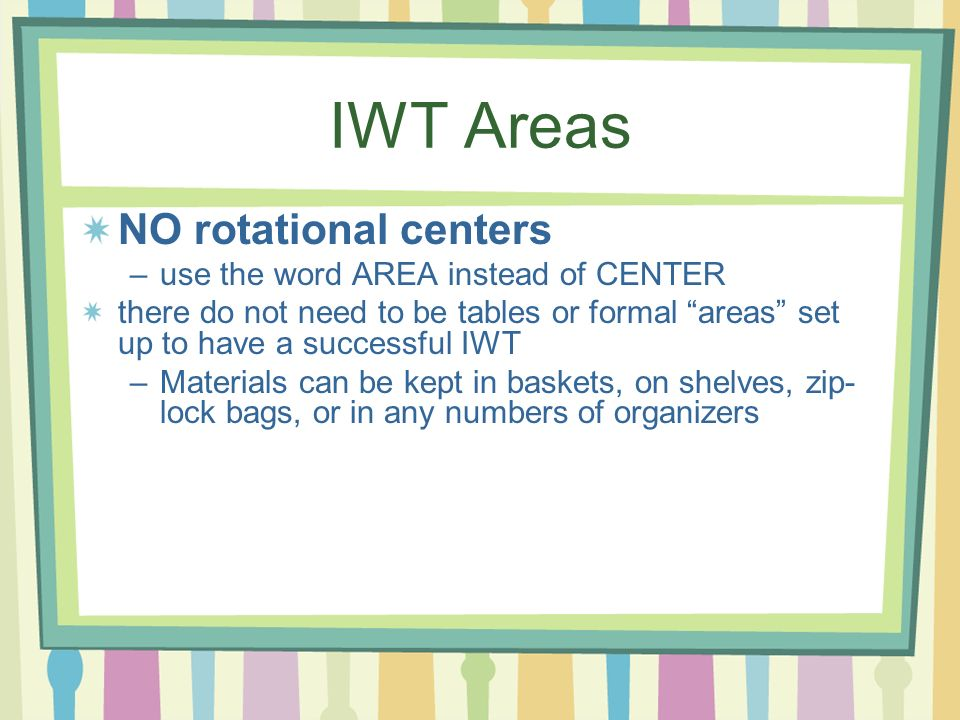 IWT Areas NO rotational centers use the word AREA instead of CENTER