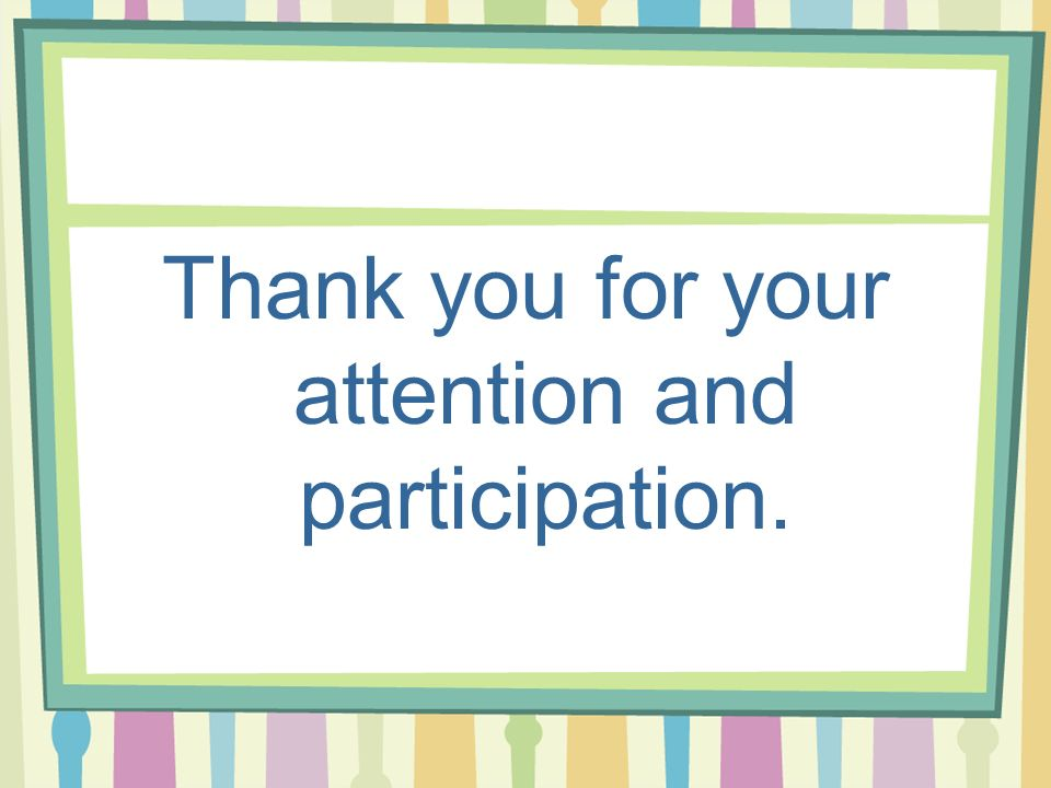 Thank you for your attention and participation.