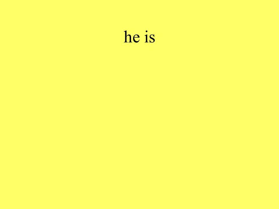 he is