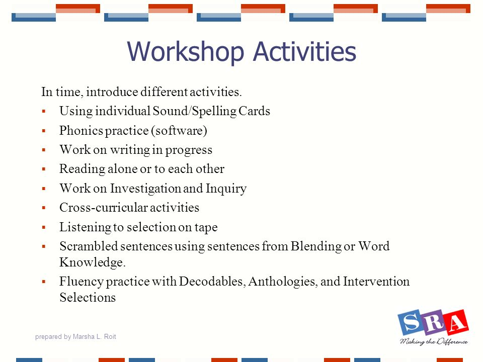 Workshop Activities In time, introduce different activities.