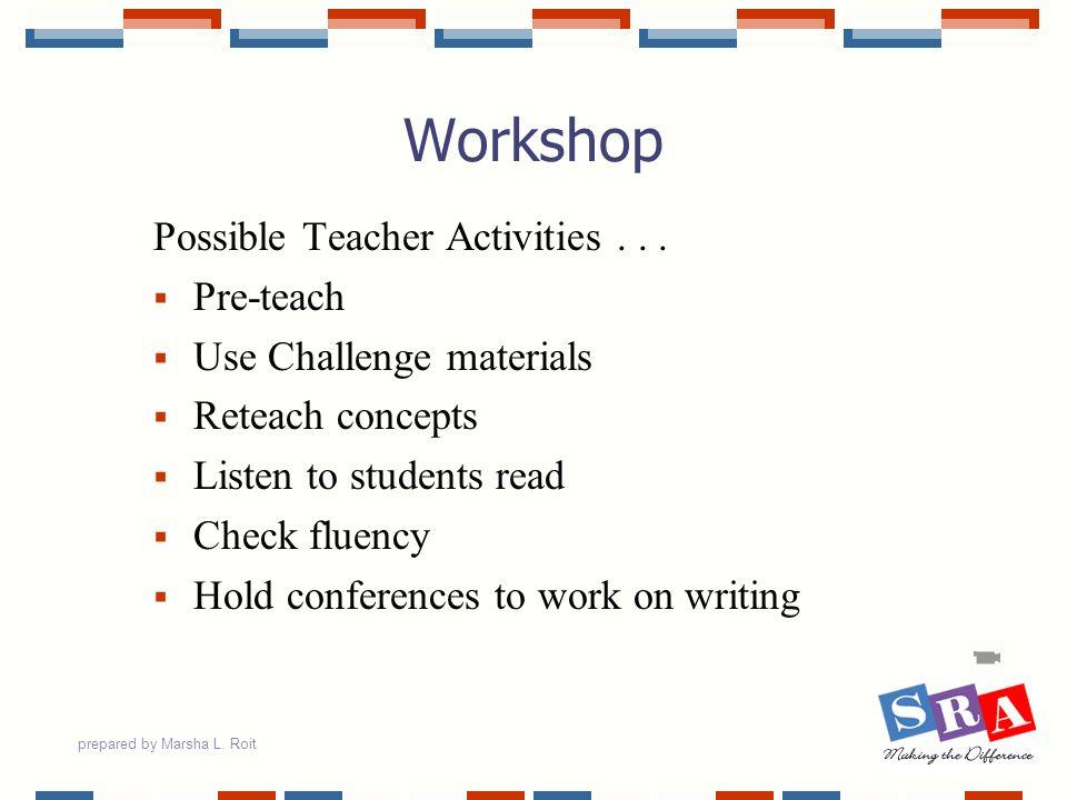 Workshop Possible Teacher Activities . . . Pre-teach