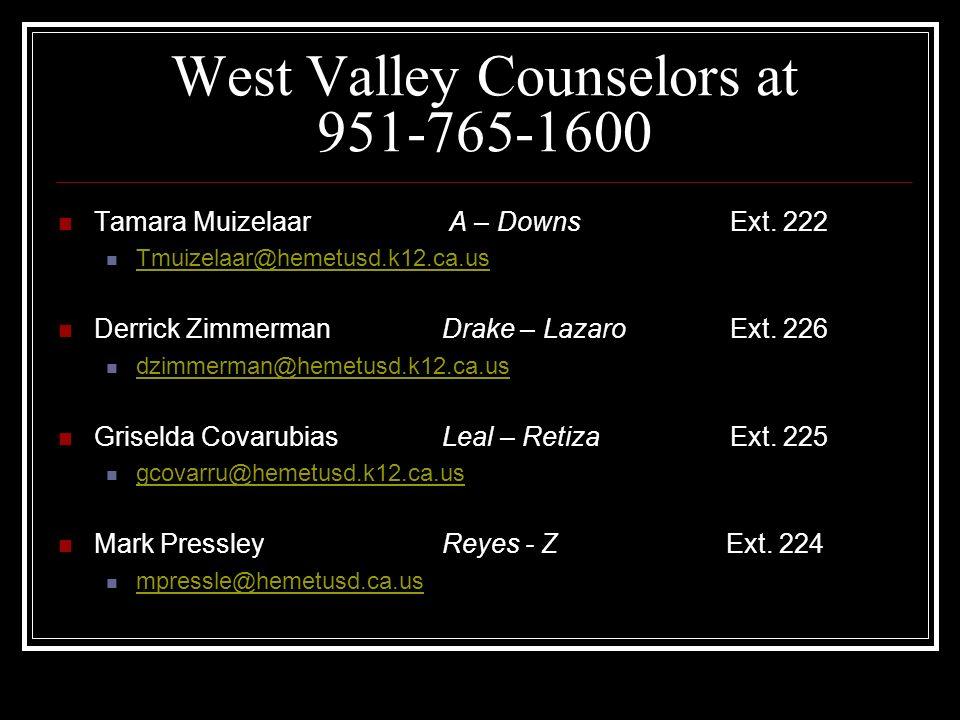 West Valley Counselors at 951-765-1600