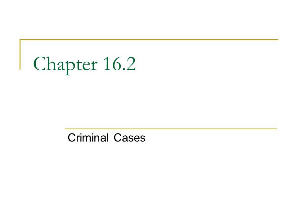 Chapter 16.2 Criminal Cases
