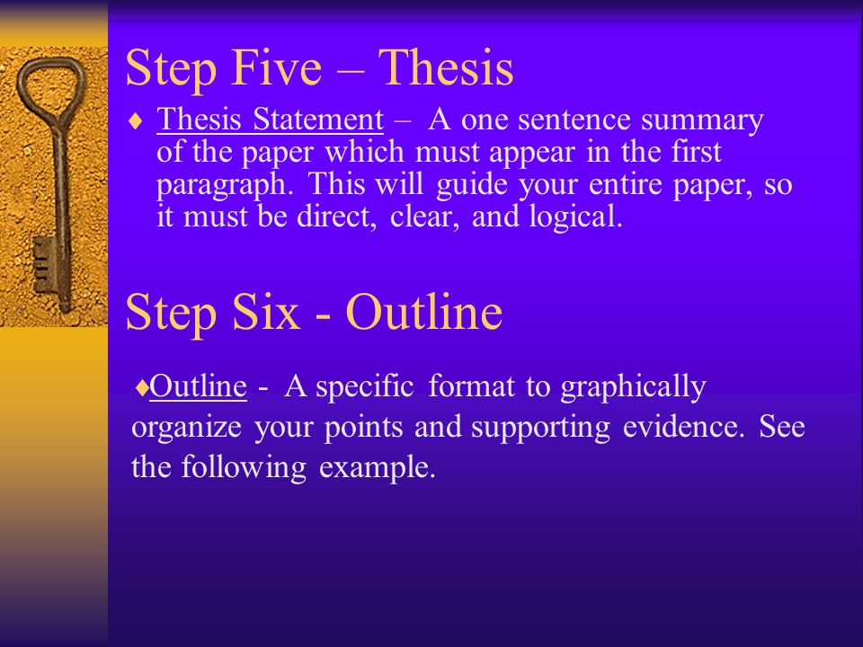Step Five – Thesis Step Six - Outline