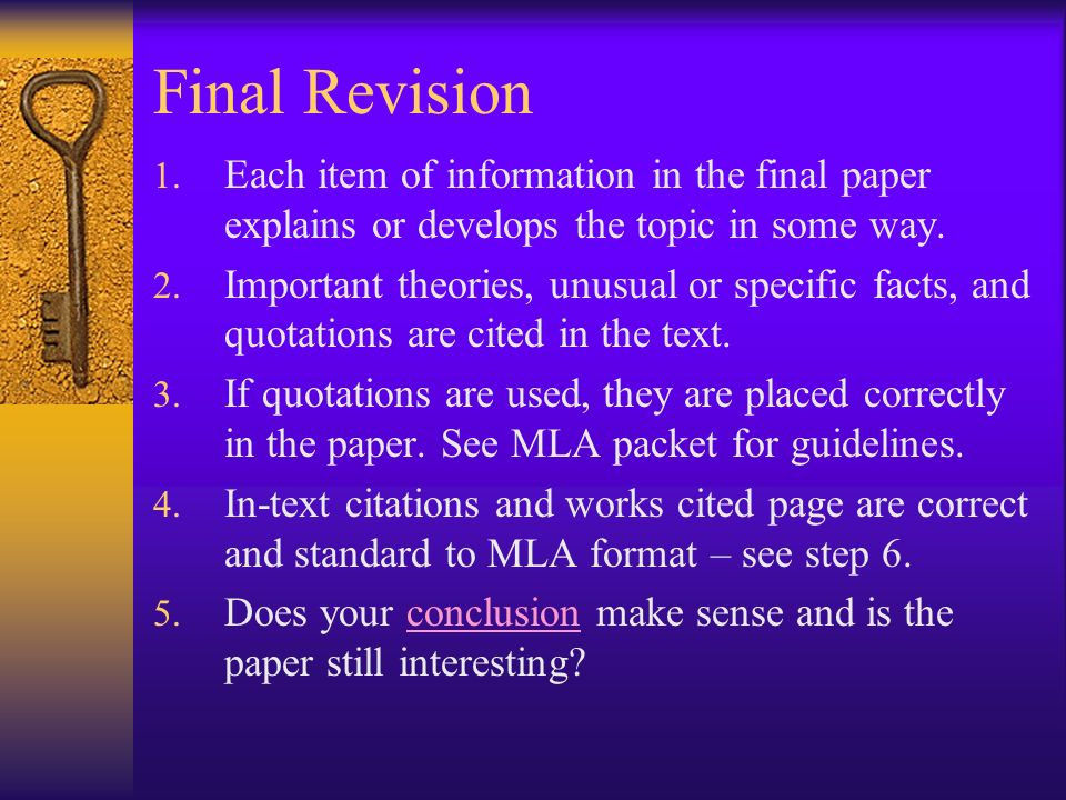 Final Revision Each item of information in the final paper explains or develops the topic in some way.