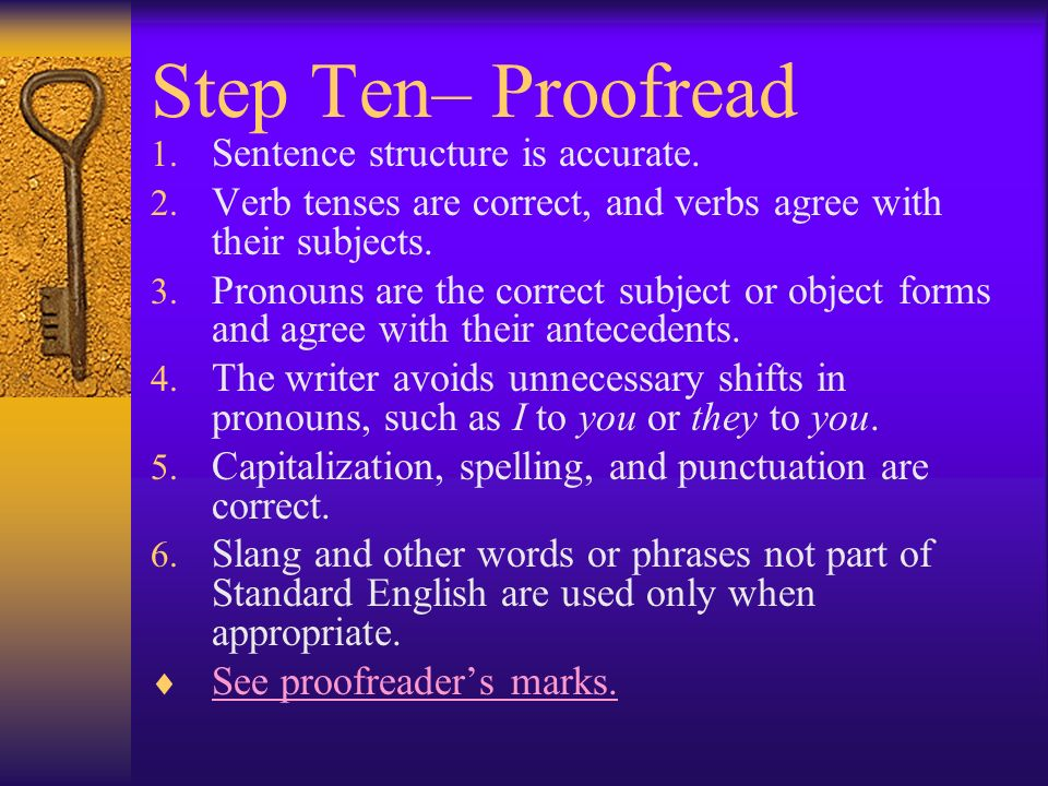 Step Ten– Proofread Sentence structure is accurate.