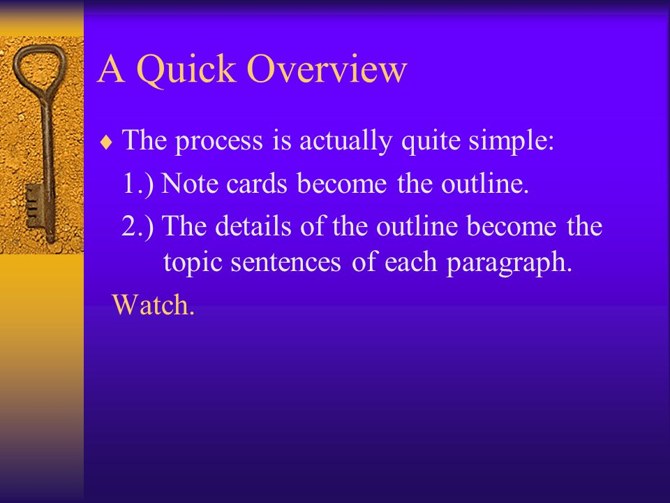 A Quick Overview The process is actually quite simple: