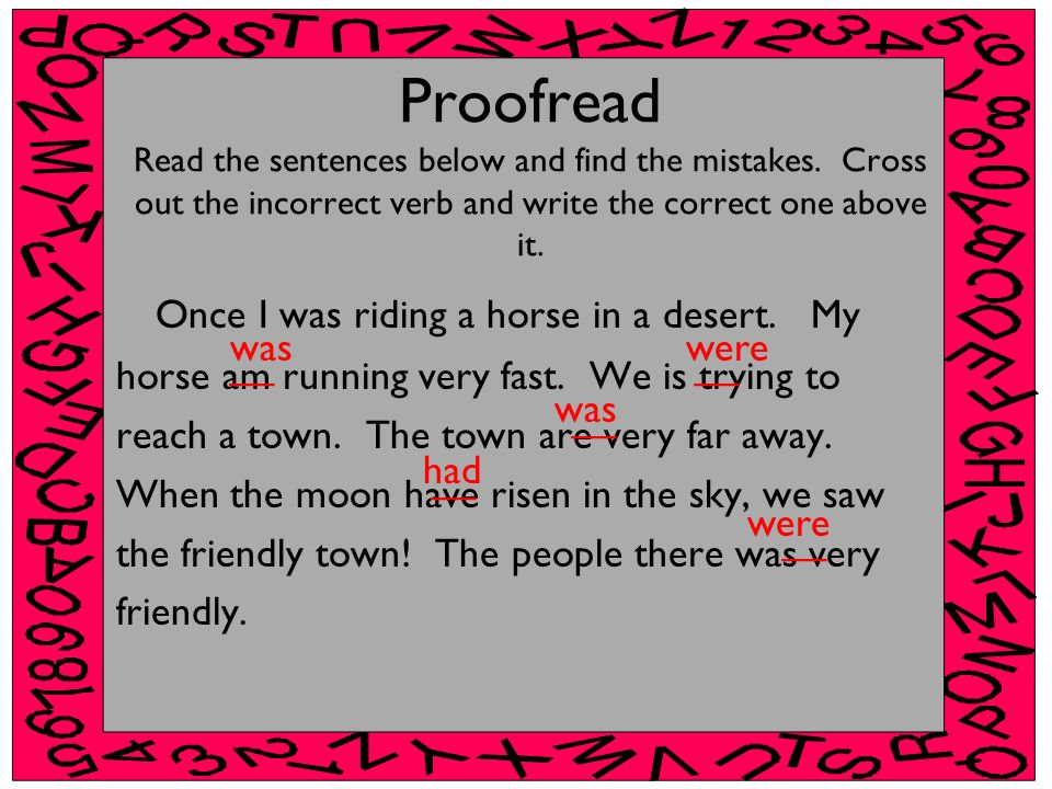 Proofread Read the sentences below and find the mistakes