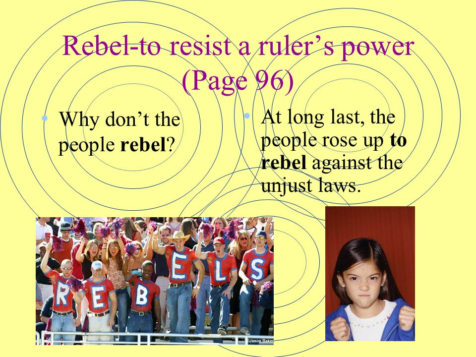 Rebel-to resist a ruler's power (Page 96)
