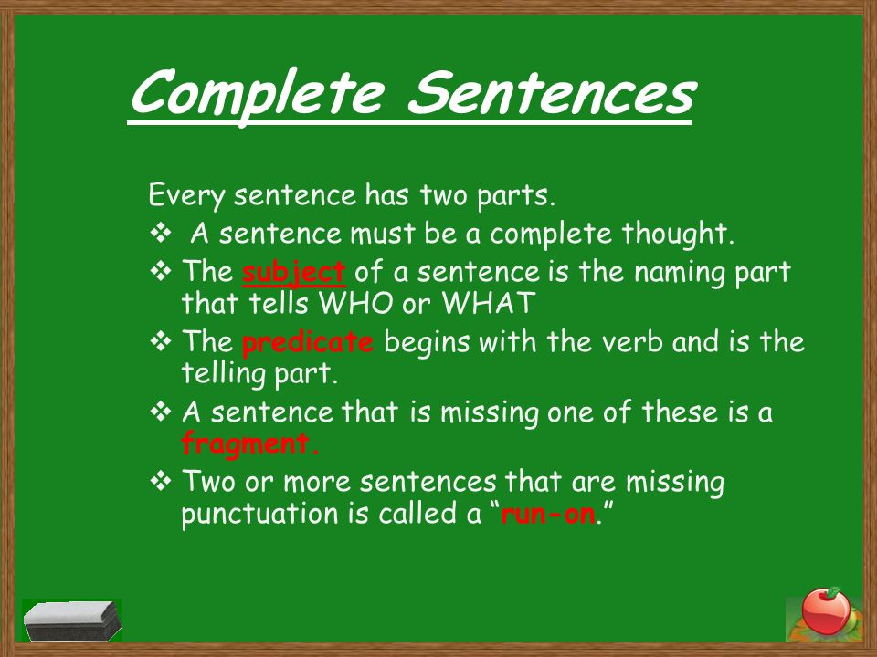 Complete Sentences Every sentence has two parts.