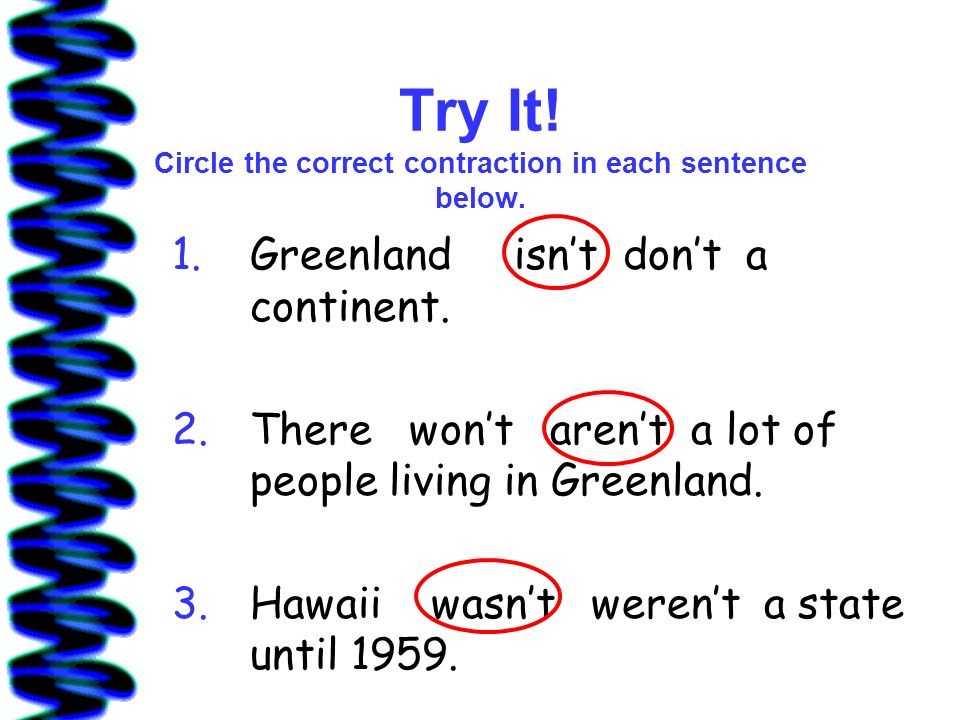 Try It! Circle the correct contraction in each sentence below.