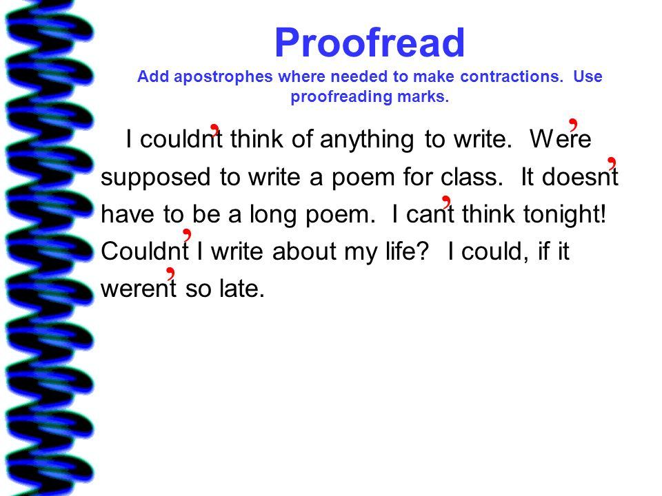 Proofread Add apostrophes where needed to make contractions