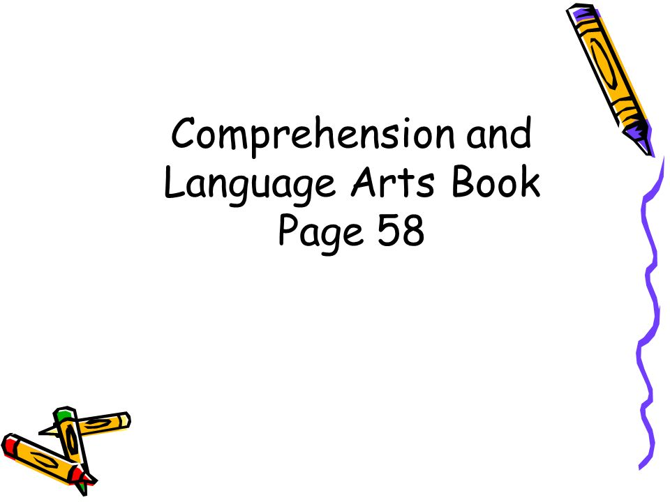 Comprehension and Language Arts Book Page 58