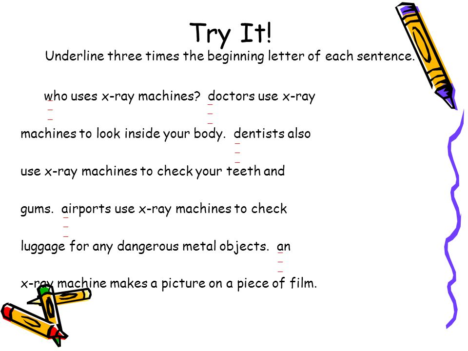 Try It! Underline three times the beginning letter of each sentence.