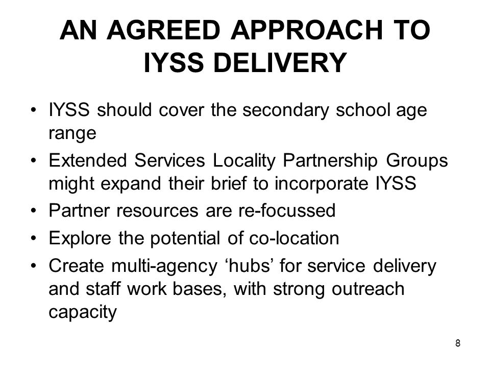 AN AGREED APPROACH TO IYSS DELIVERY
