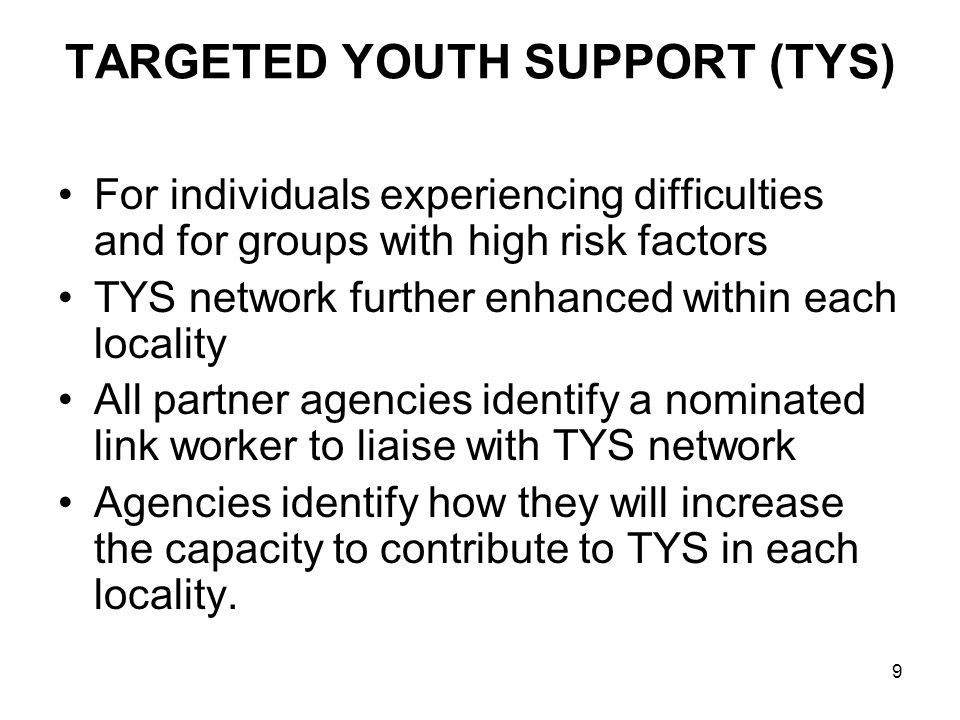TARGETED YOUTH SUPPORT (TYS)