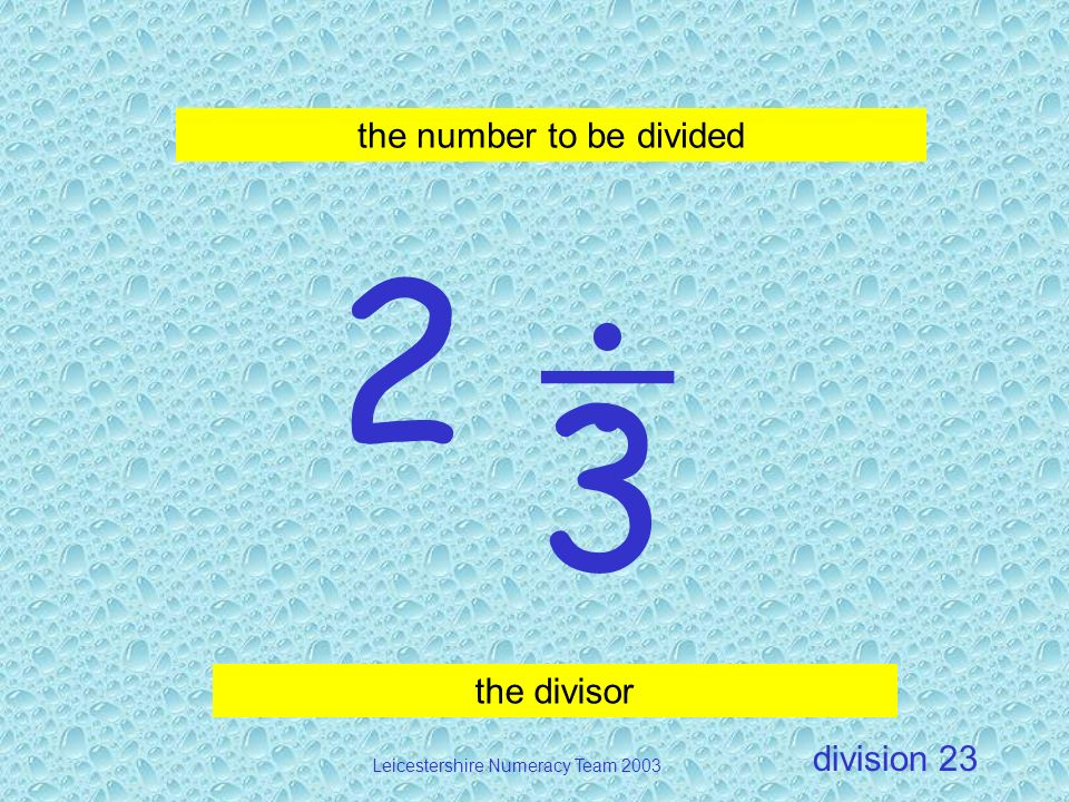 2  3 the number to be divided the divisor Division 23