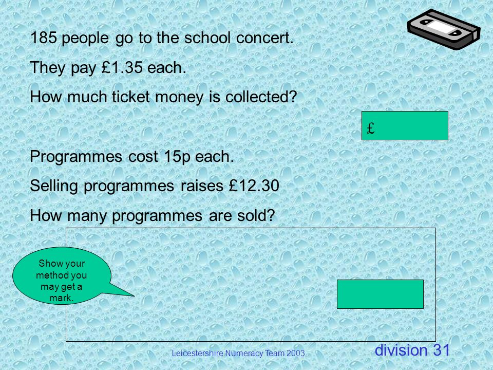 185 people go to the school concert. They pay £1.35 each.