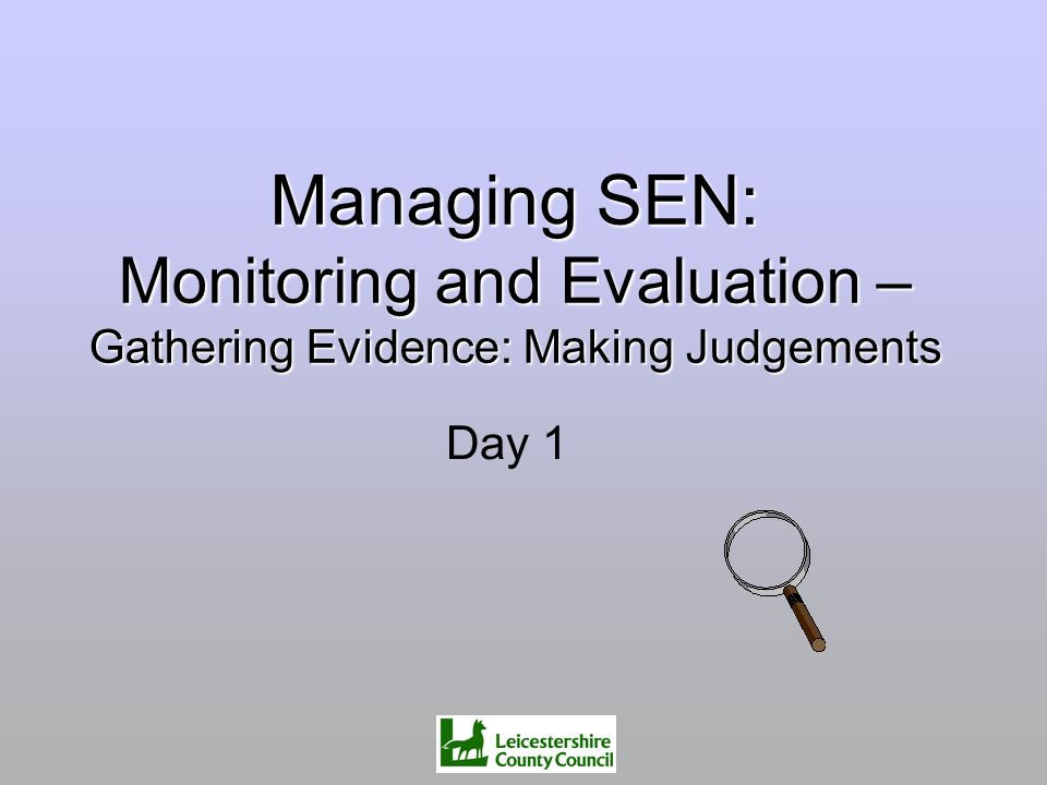 Managing SEN: Monitoring and Evaluation – Gathering Evidence: Making Judgements