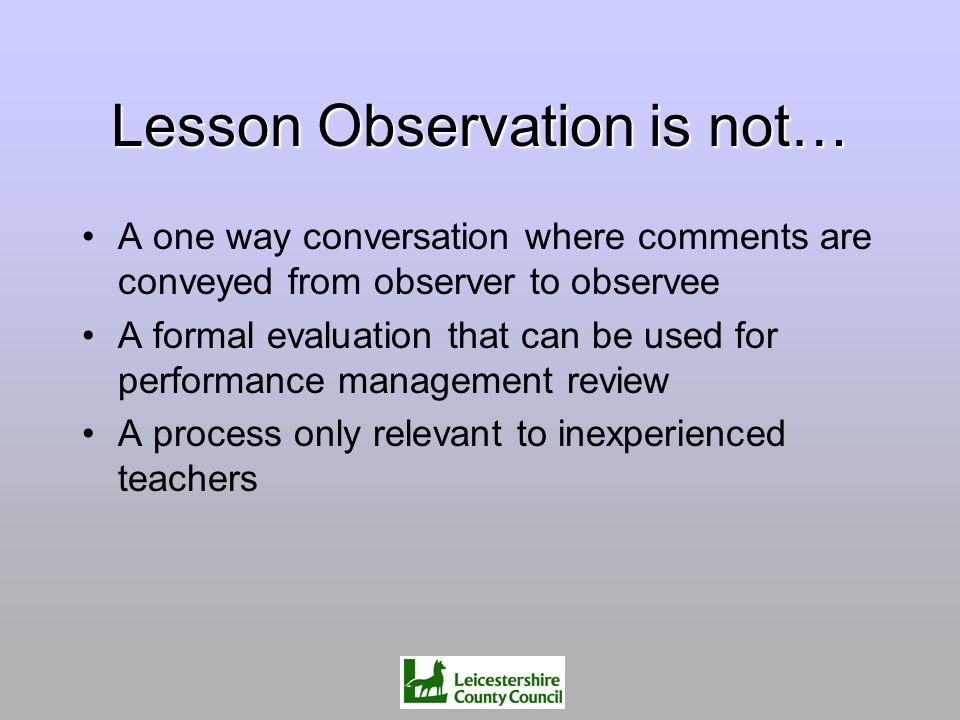 Lesson Observation is not…