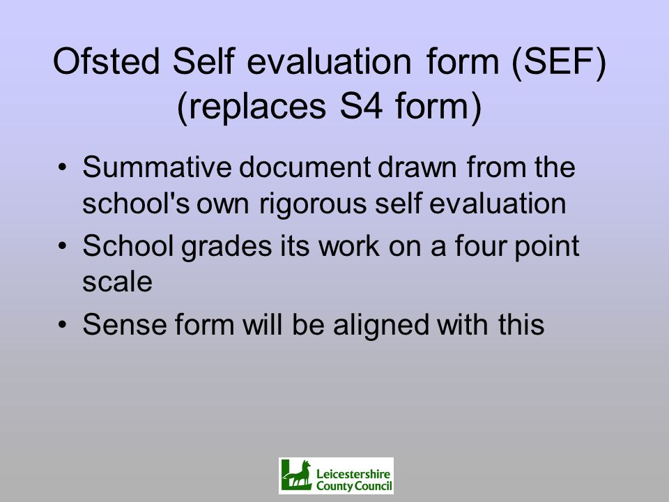 Ofsted Self evaluation form (SEF) (replaces S4 form)