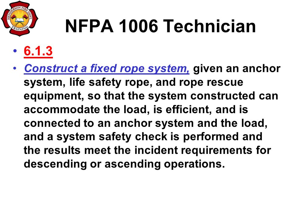 nfpa 1006 Nfpa 1006: rope rescue 1 is a specialist course for fire, rescue and emergency services personnel it covers the rope rescue skills required to access and evacuate casualties from most high angle locations.