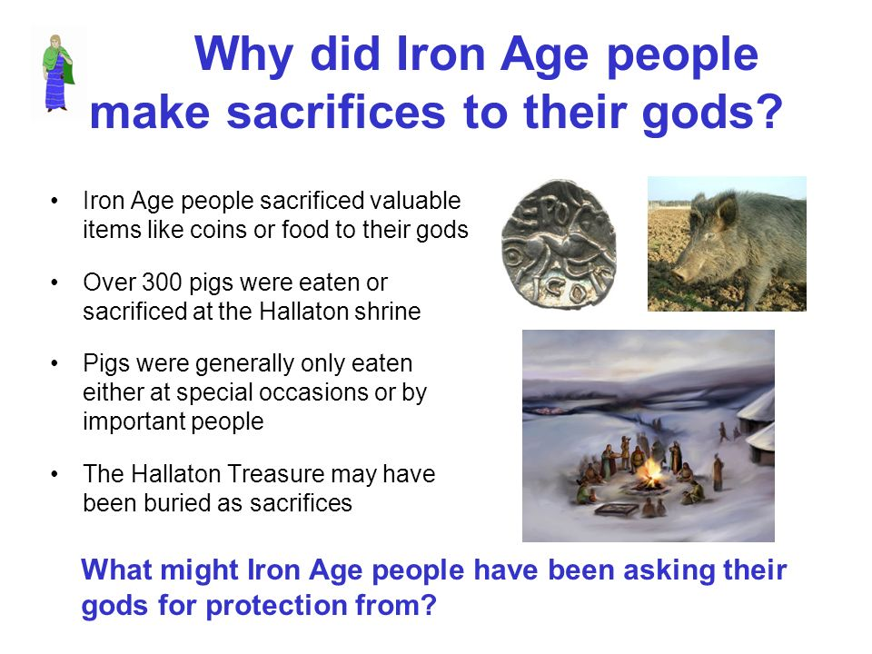 Why did Iron Age people make sacrifices to their gods