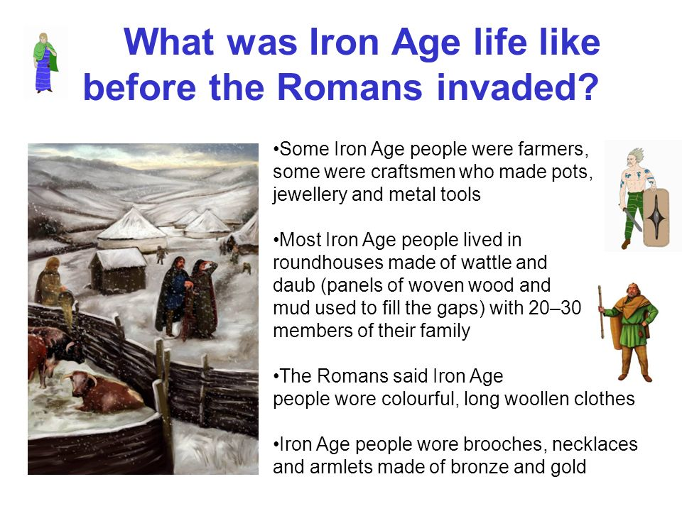 What was Iron Age life like before the Romans invaded
