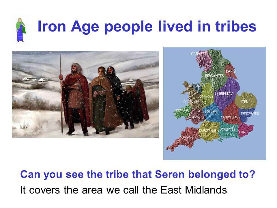Iron Age people lived in tribes