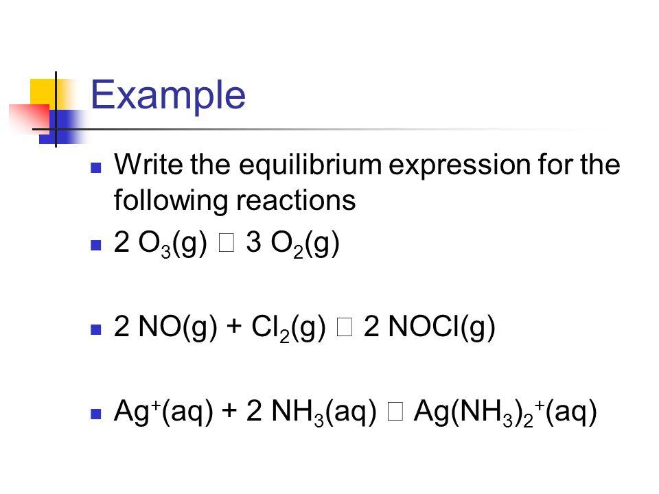 write the equilibrium constant expression Worksheet 16 - equilibrium  the equilibrium constant for the following reaction at 100°c is 7  write the equilibrium expression for the reaction co2(g.