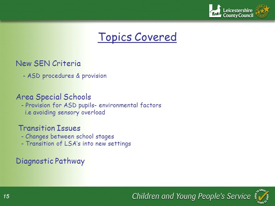 Topics Covered New SEN Criteria Area Special Schools Transition Issues