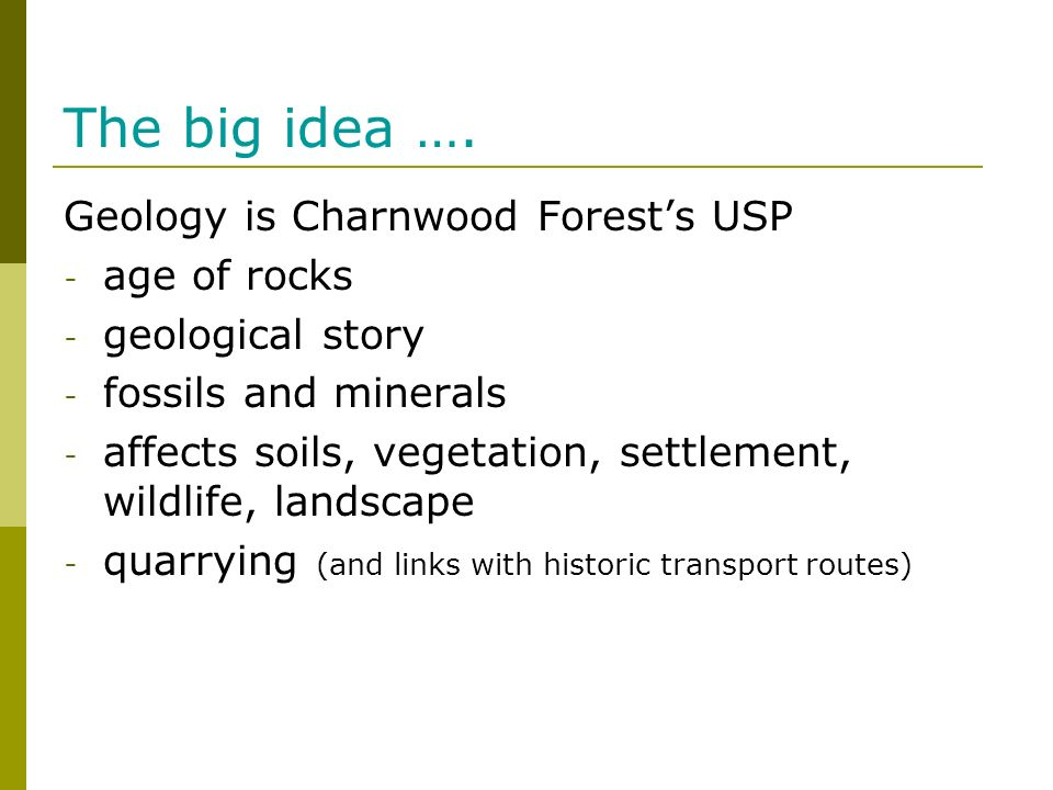 The big idea …. Geology is Charnwood Forest's USP age of rocks