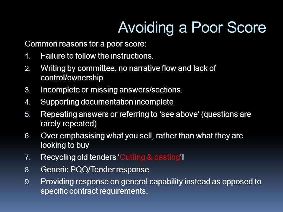 Avoiding a Poor Score Common reasons for a poor score: