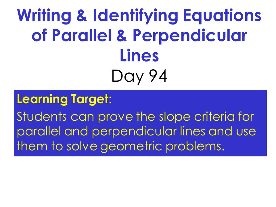 Writing & Identifying Equations of Parallel & Perpendicular ...