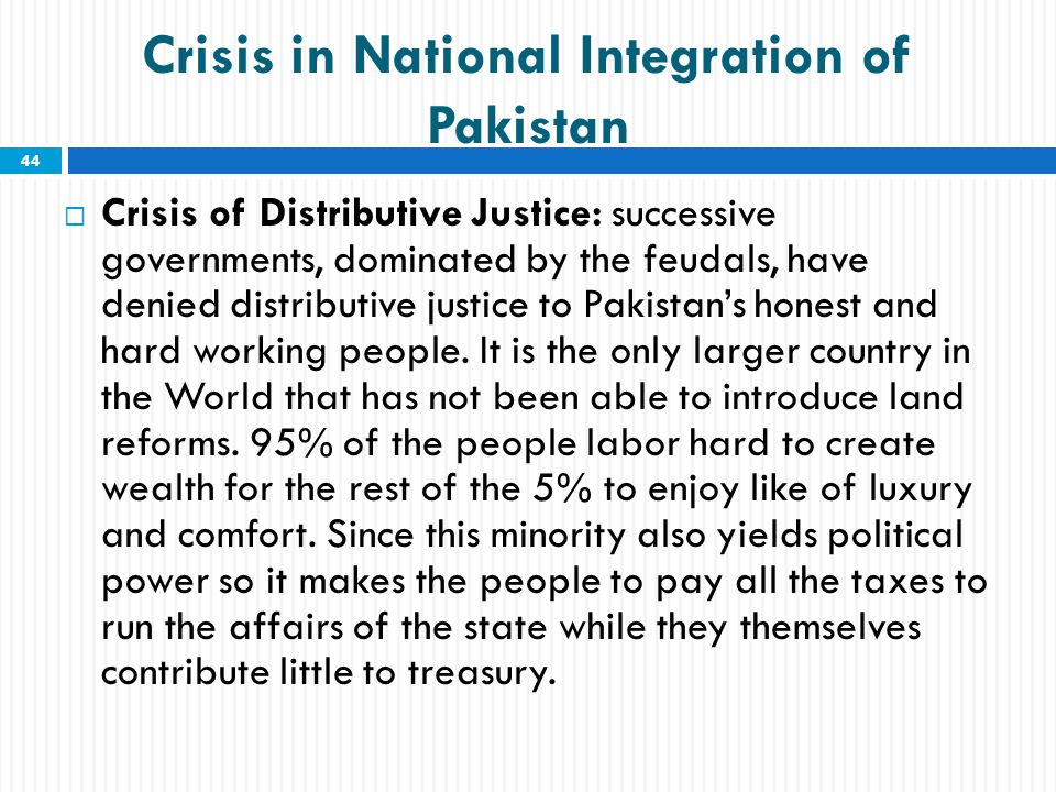 national integration in pakistan Ethnic issues, national integration in pakistan there are three pillars of ethnicity generally and groups in pakistan are differentiating each other on these basis the first base is racial base.