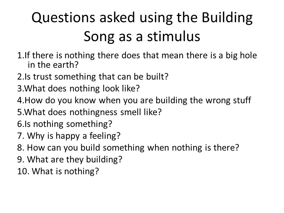Questions asked using the Building Song as a stimulus