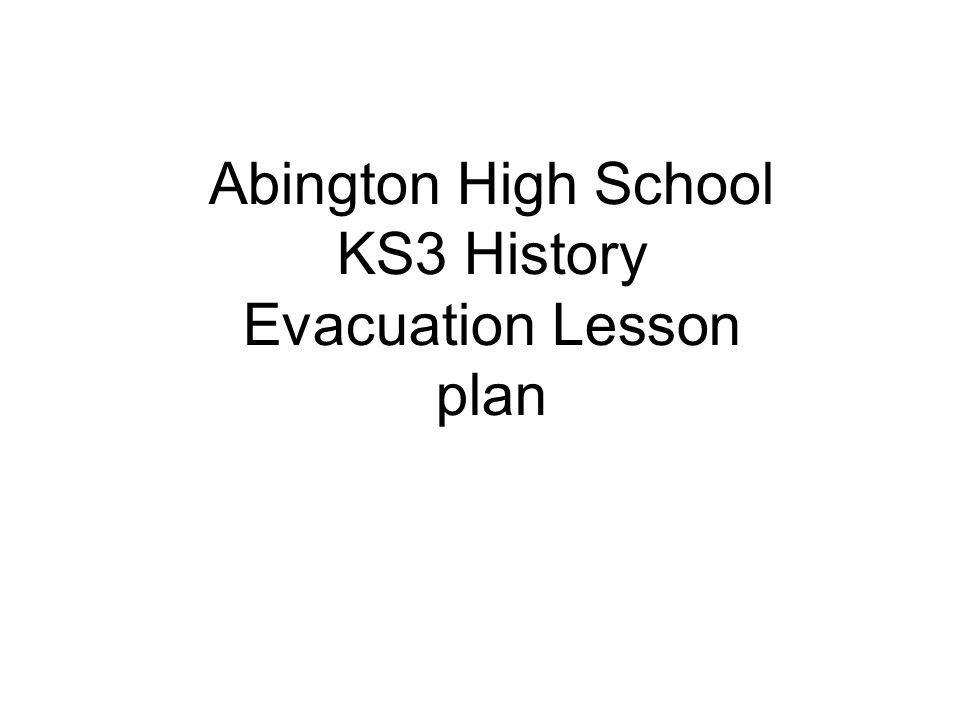 Abington High School KS3 History Evacuation Lesson plan