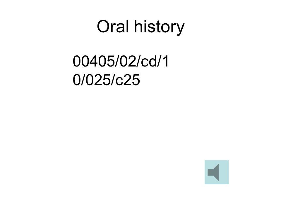 Oral history 00405/02/cd/10/025/c25