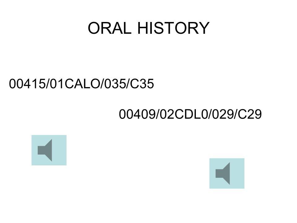 ORAL HISTORY 00415/01CALO/035/C35 00409/02CDL0/029/C29
